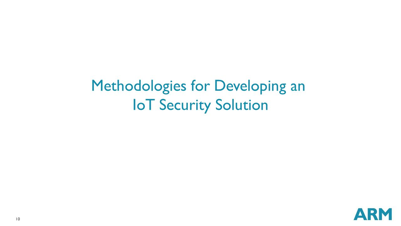 Methodologies for Developing an IoT Security Solution