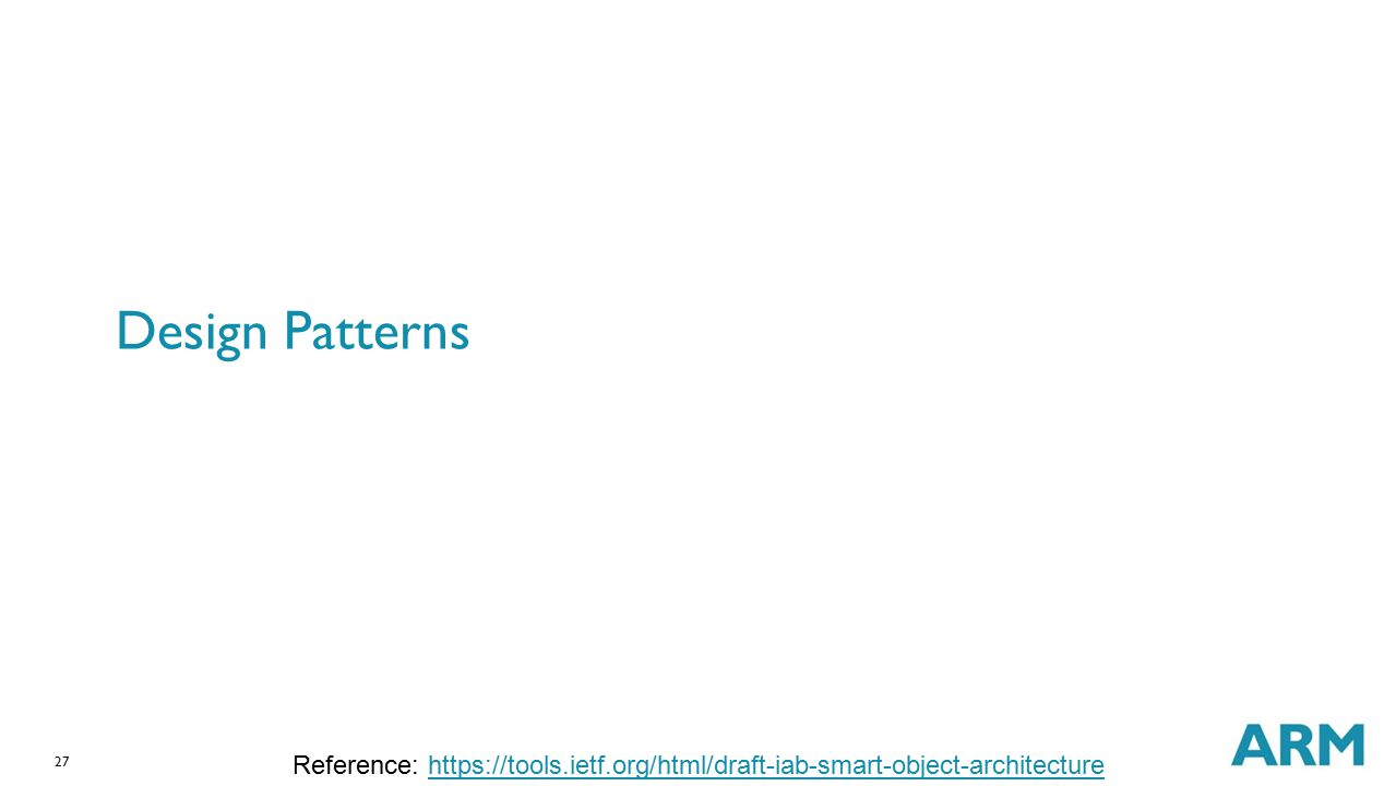 Design Patterns Reference: https://tools.ietf.org/html/draft-iab-smart-object-architecture
