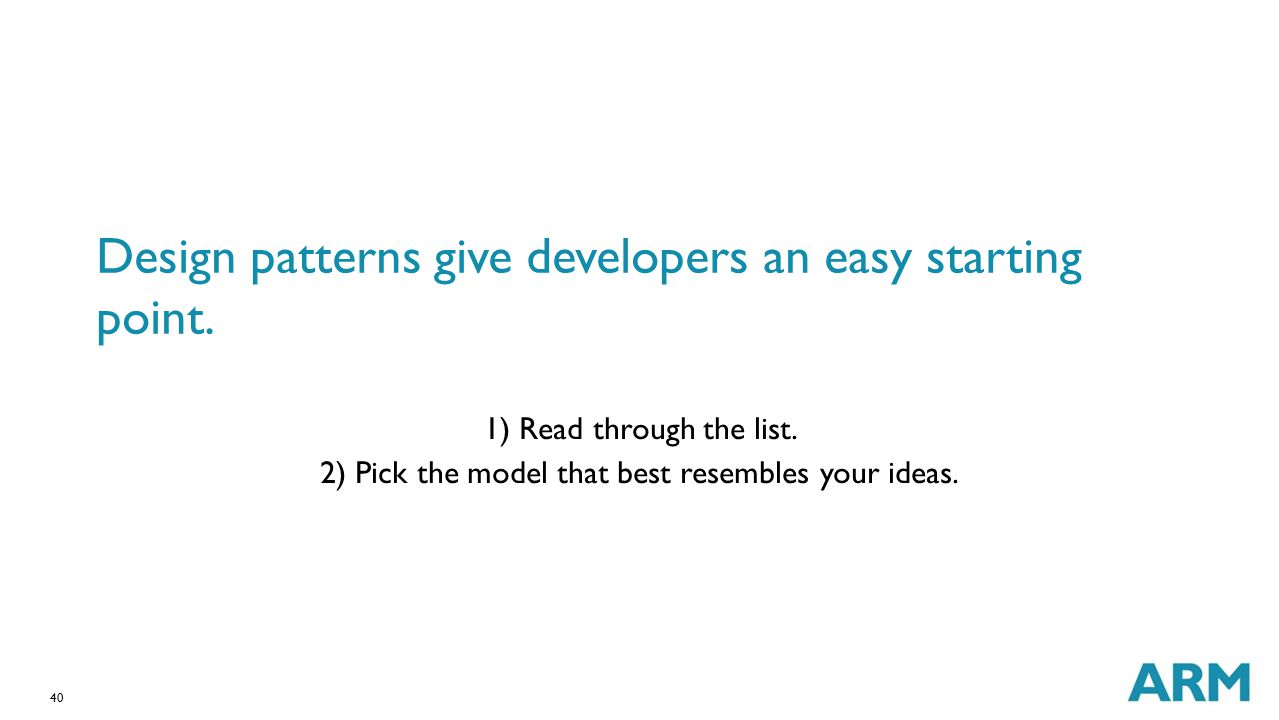 Design patterns give developers an easy starting point.