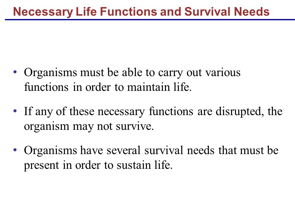 Necessary Life Functions and Survival Needs
