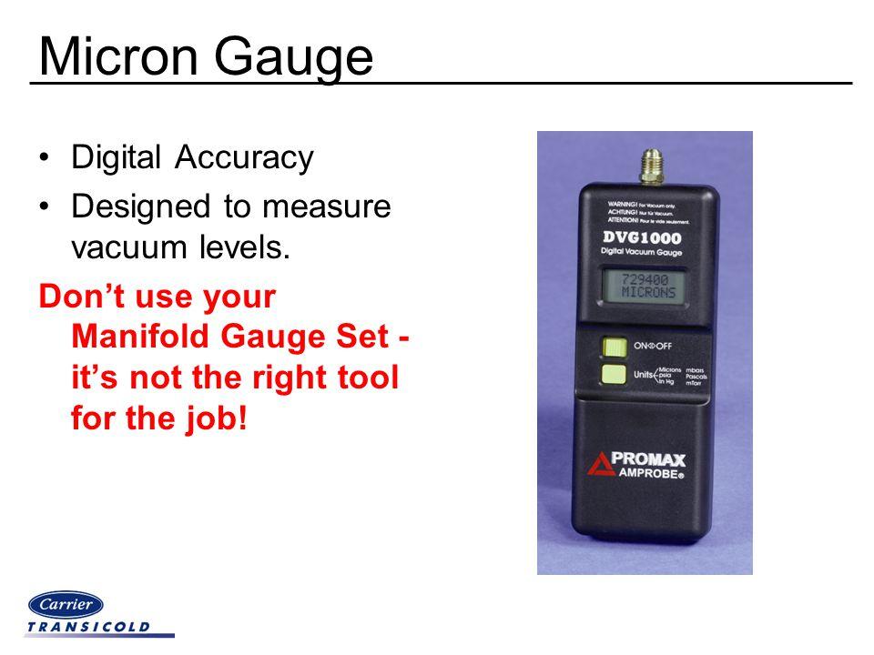 Micron Gauge Digital Accuracy Designed to measure vacuum levels.