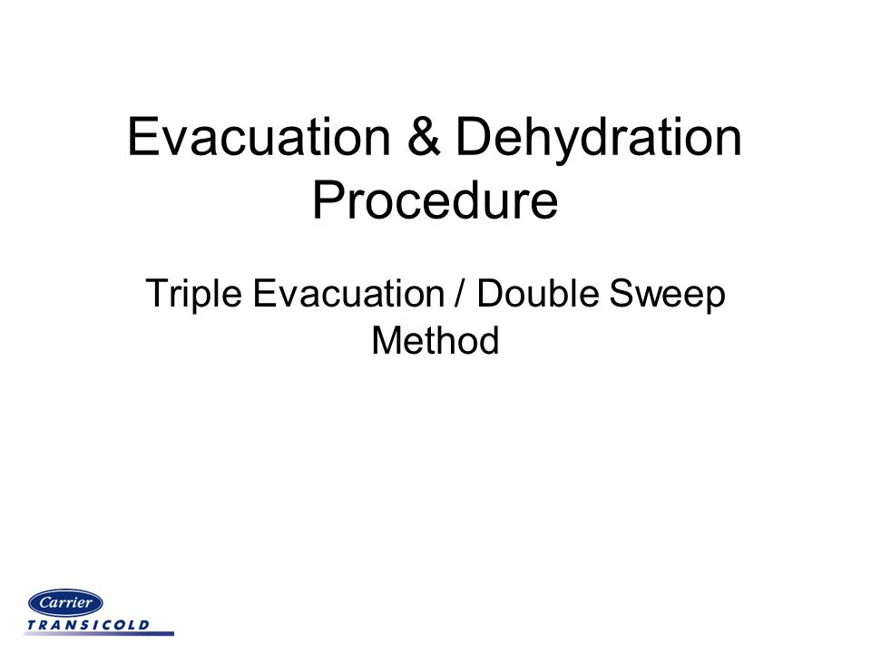 Evacuation & Dehydration Procedure