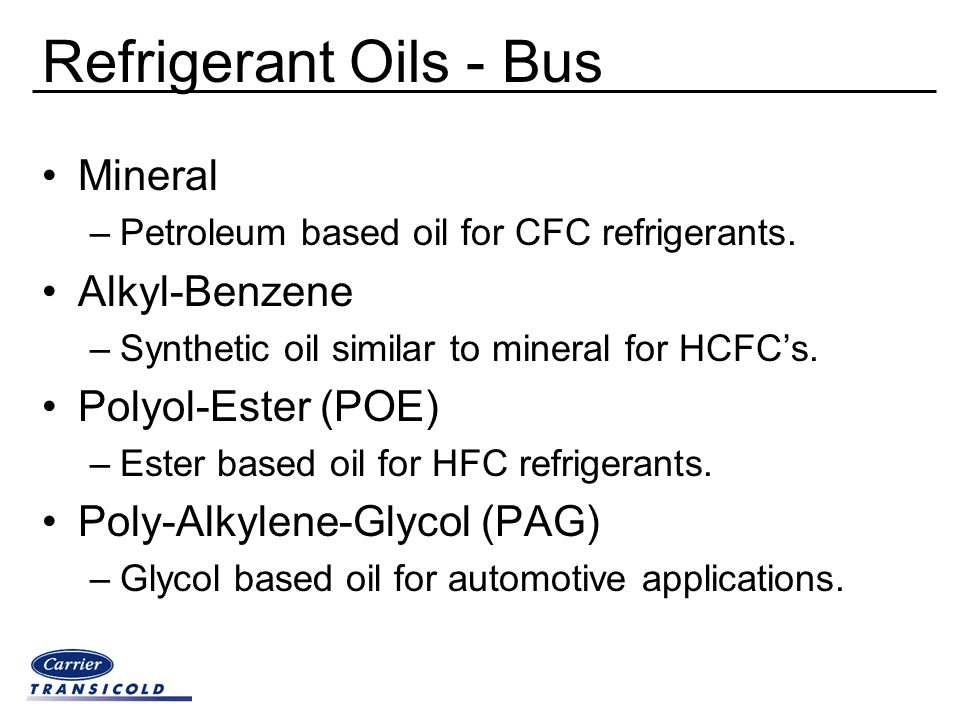 Refrigerant Oils - Bus Mineral Alkyl-Benzene Polyol-Ester (POE)
