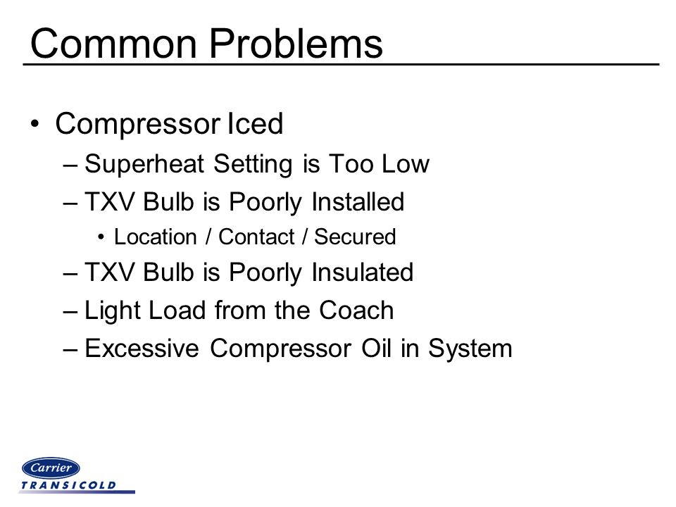Common Problems Compressor Iced Superheat Setting is Too Low