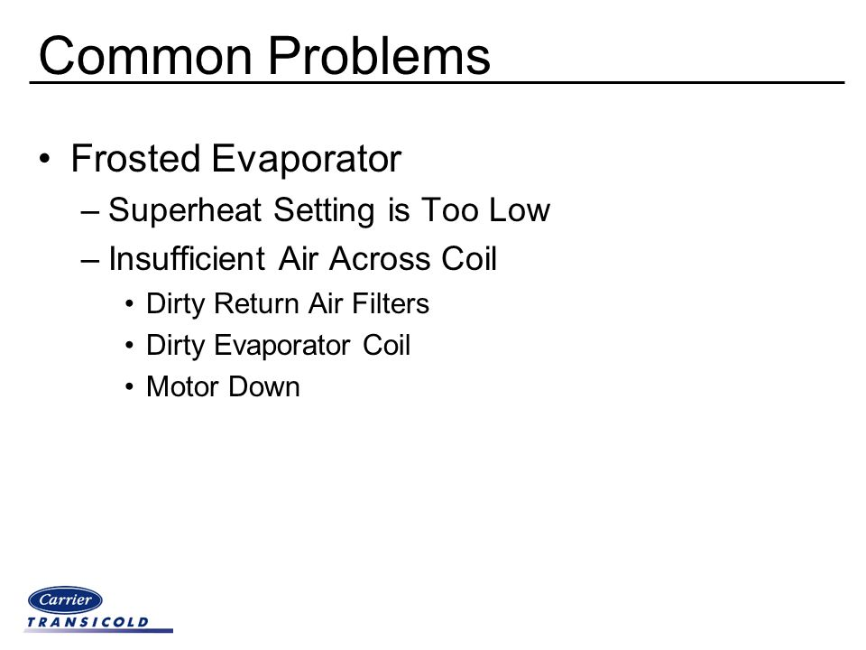 Common Problems Frosted Evaporator Superheat Setting is Too Low