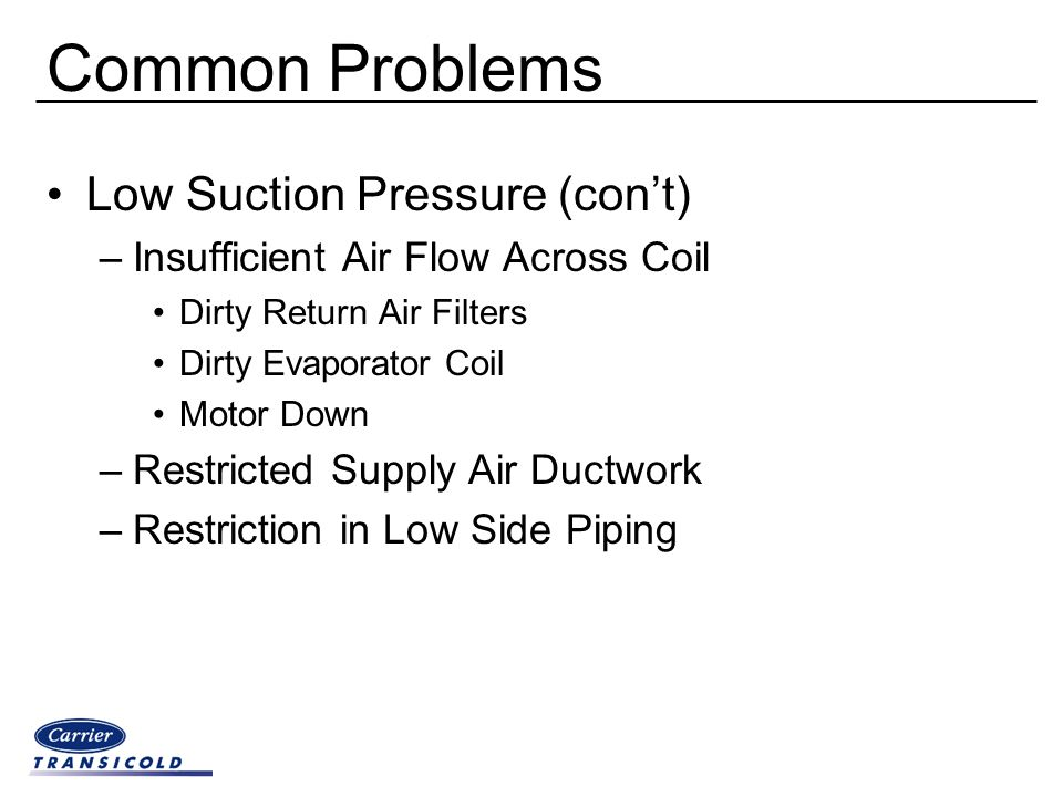 Common Problems Low Suction Pressure (con't)