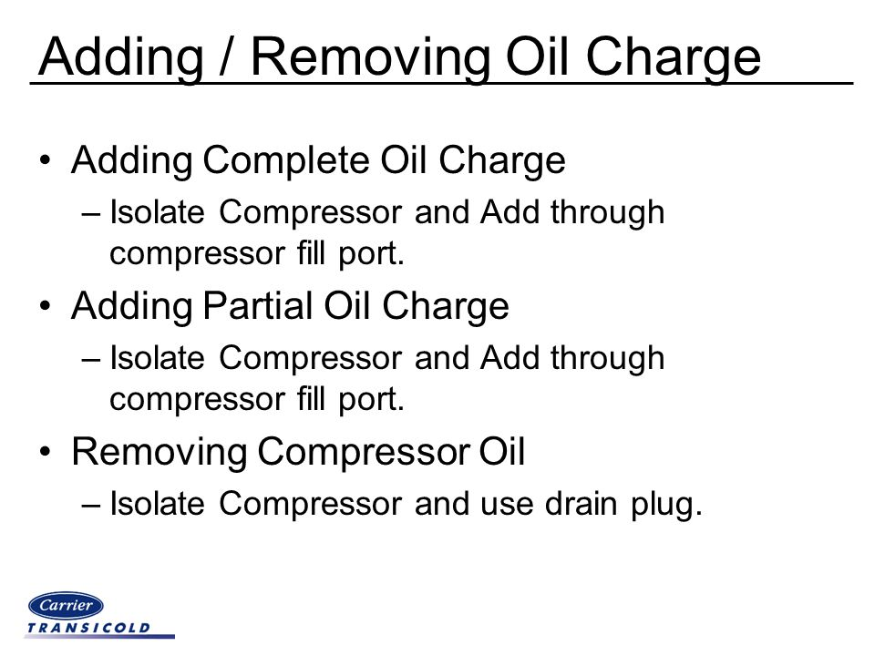 Adding / Removing Oil Charge