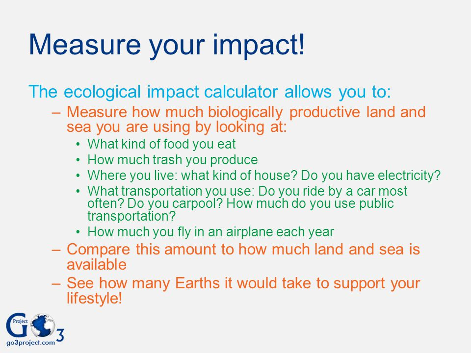 Measure your impact! The ecological impact calculator allows you to: