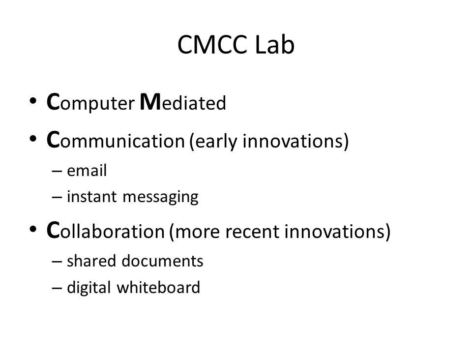 CMCC Lab Computer Mediated Communication (early innovations)