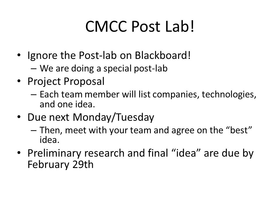 CMCC Post Lab! Ignore the Post-lab on Blackboard! Project Proposal