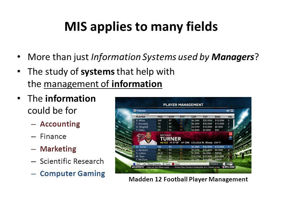 MIS applies to many fields