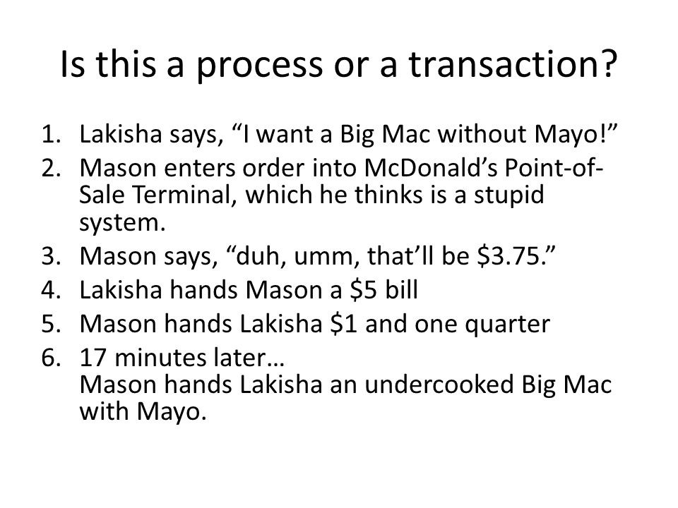 Is this a process or a transaction