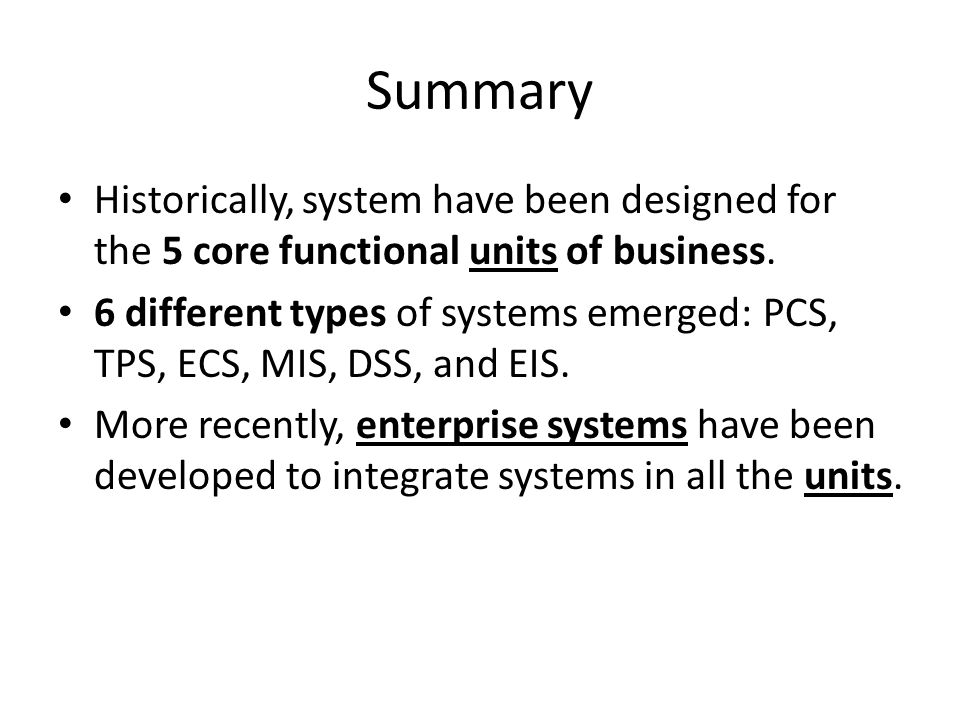 Summary Historically, system have been designed for the 5 core functional units of business.