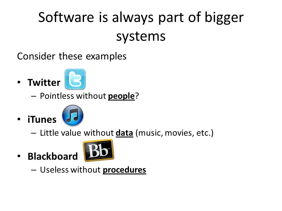 Software is always part of bigger systems