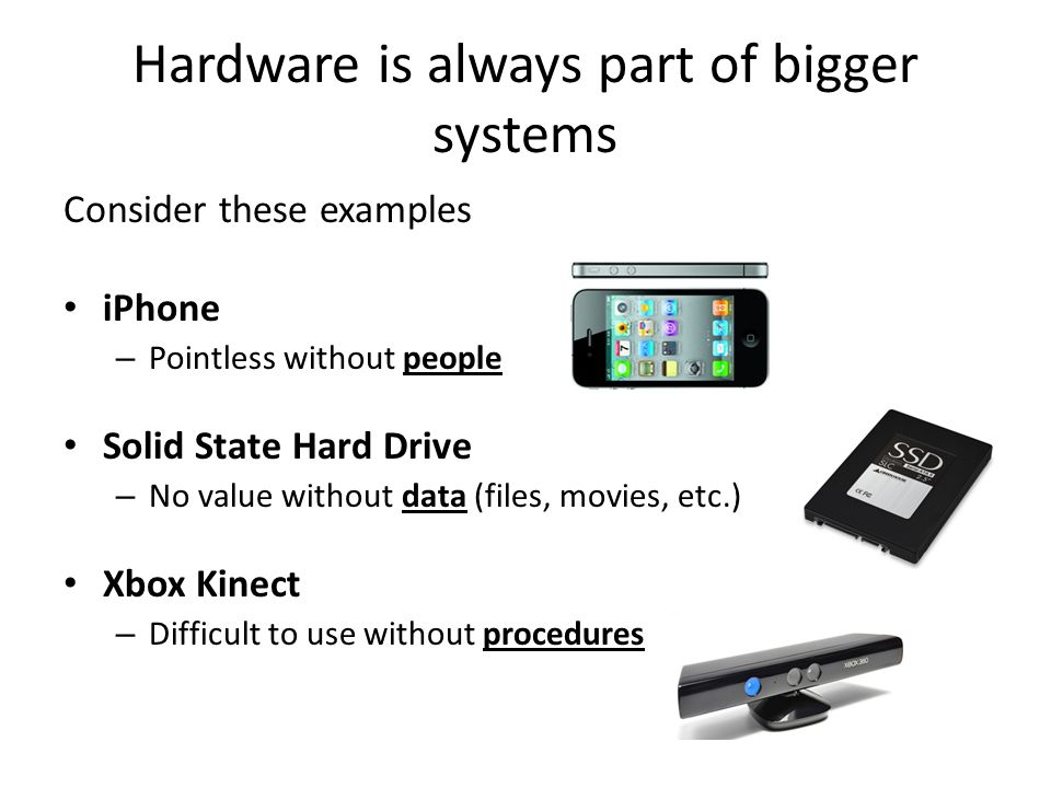 Hardware is always part of bigger systems