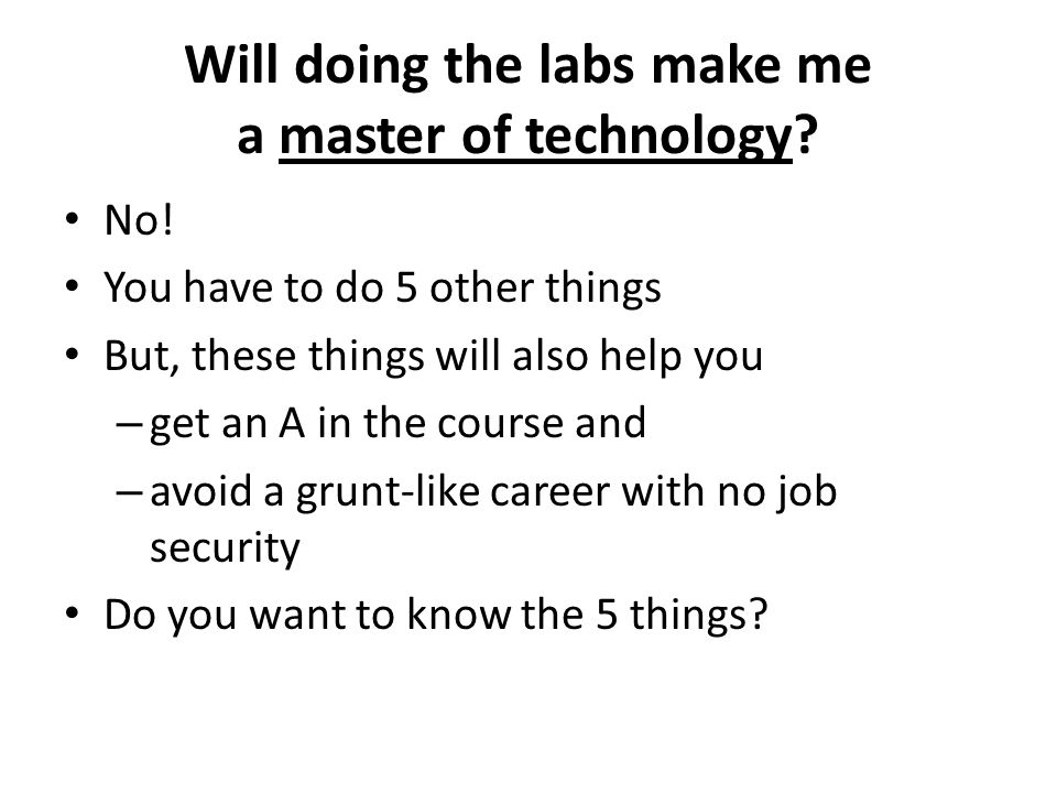 Will doing the labs make me a master of technology