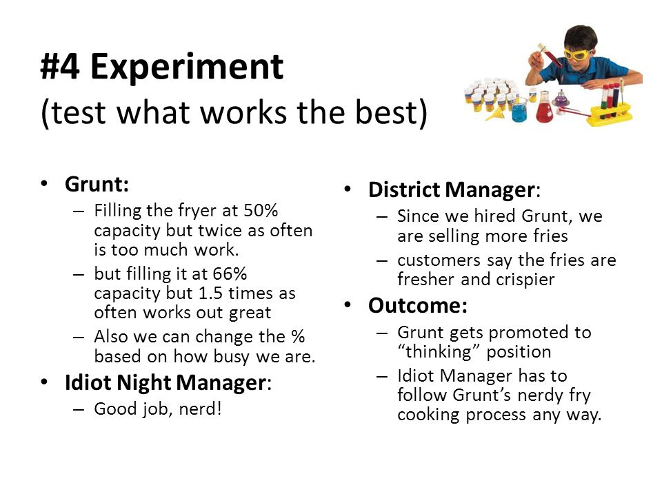 #4 Experiment (test what works the best)