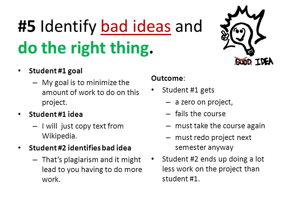 #5 Identify bad ideas and do the right thing.