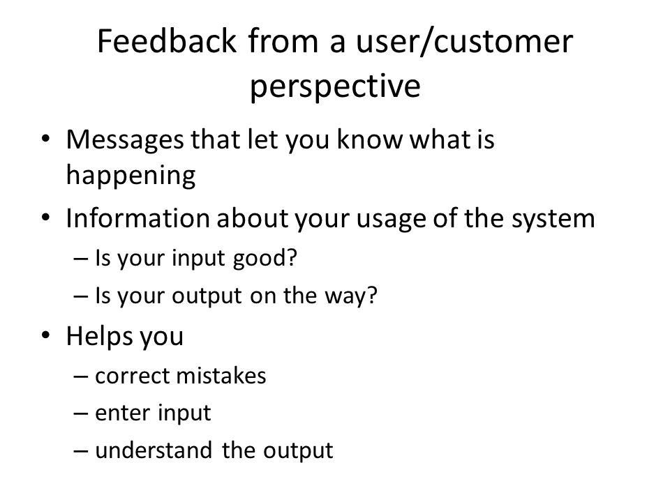 Feedback from a user/customer perspective