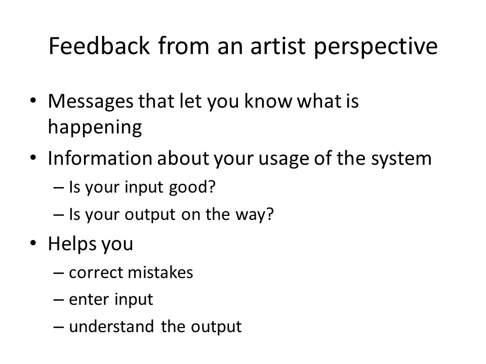 Feedback from an artist perspective