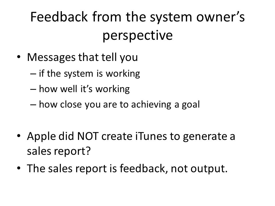 Feedback from the system owner's perspective