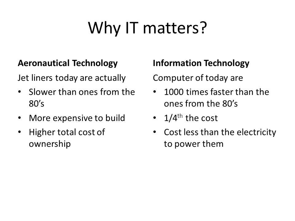 Why IT matters Aeronautical Technology Information Technology