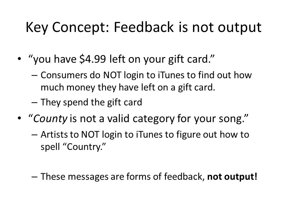 Key Concept: Feedback is not output
