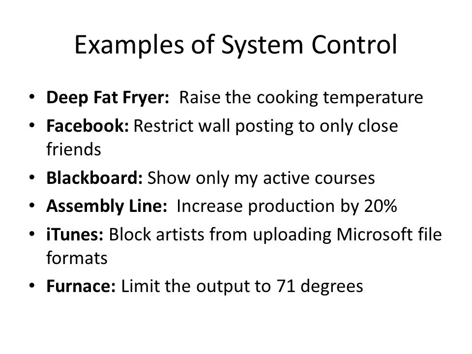 Examples of System Control