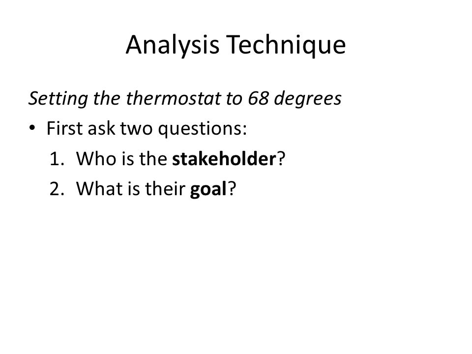 Analysis Technique Setting the thermostat to 68 degrees