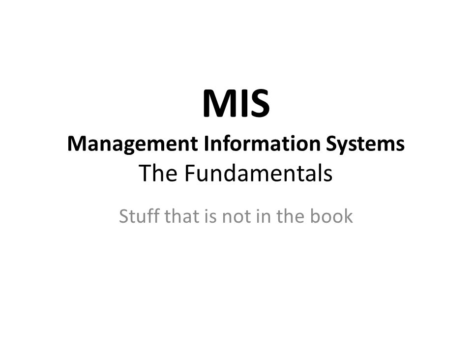 MIS Management Information Systems The Fundamentals