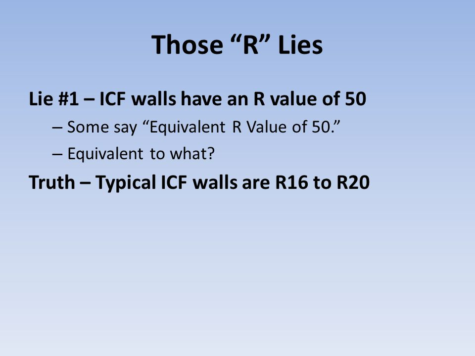 Those R Lies Lie #1 – ICF walls have an R value of 50