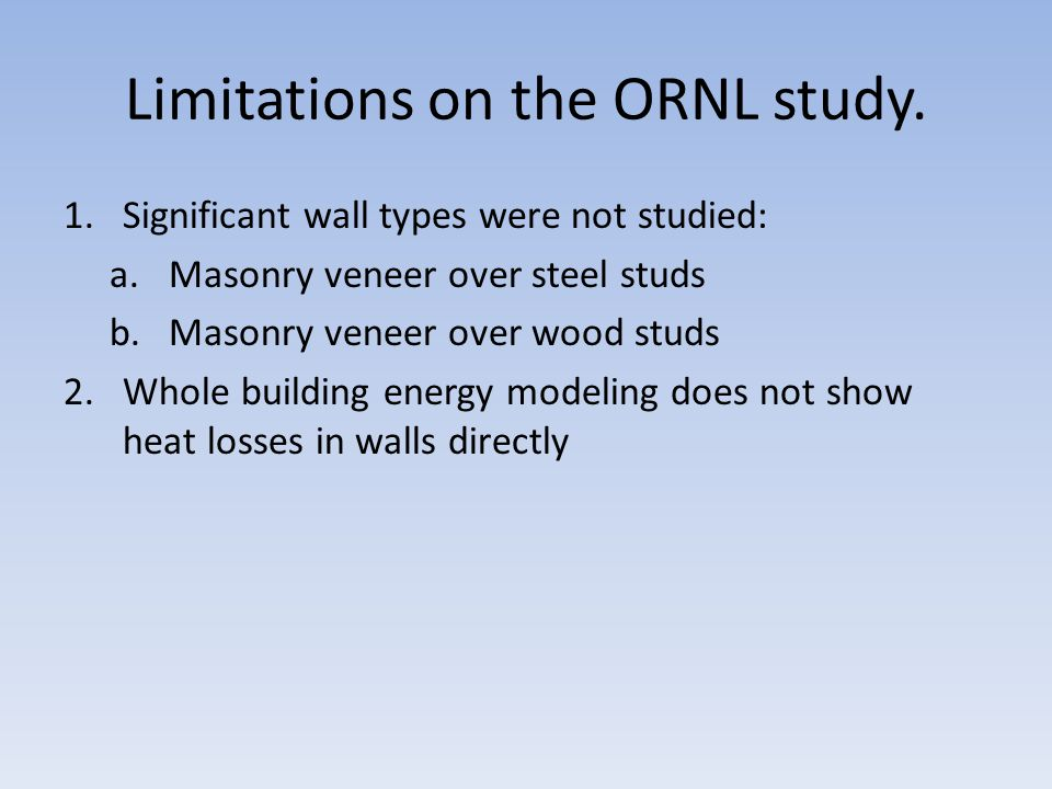 Limitations on the ORNL study.