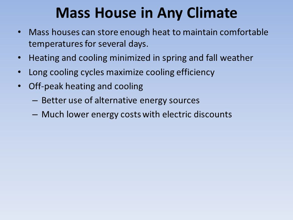 Mass House in Any Climate