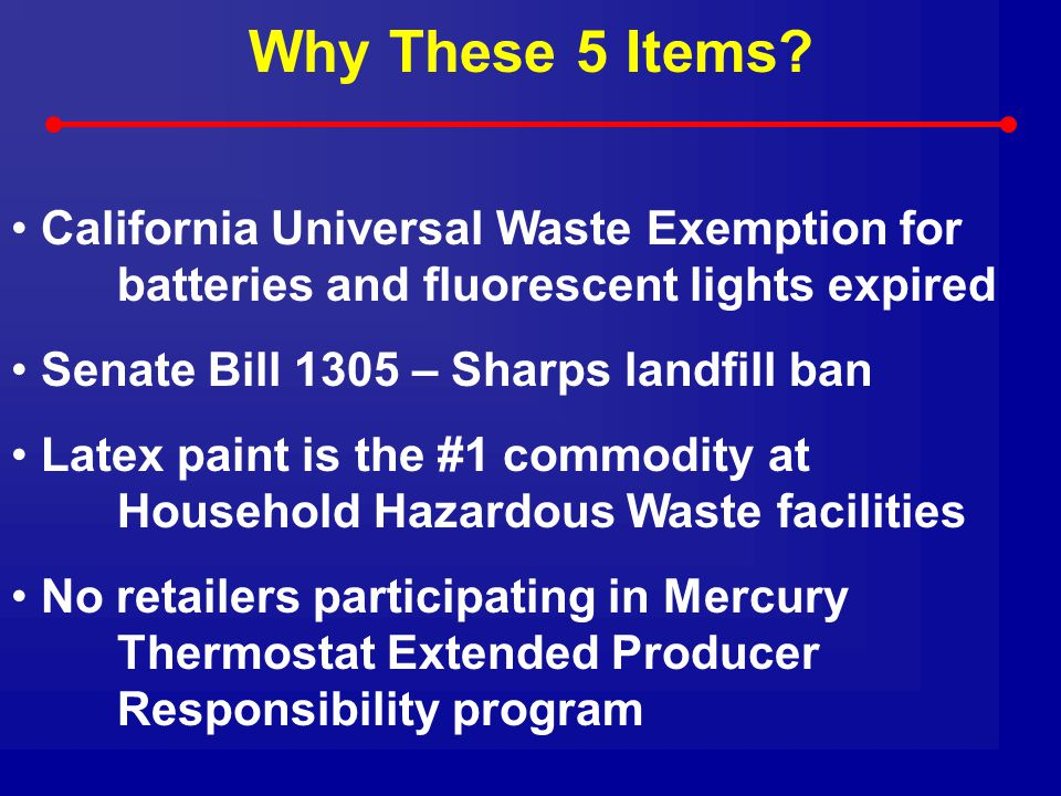 Why These 5 Items California Universal Waste Exemption for batteries and fluorescent lights expired.