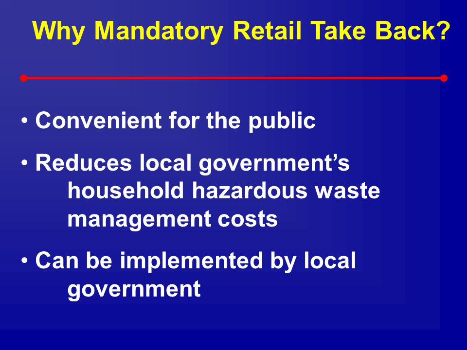Why Mandatory Retail Take Back