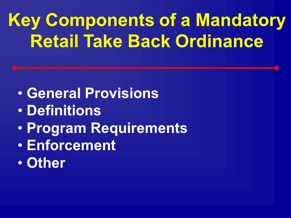 Key Components of a Mandatory Retail Take Back Ordinance