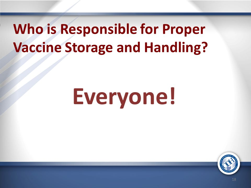 Who is Responsible for Proper Vaccine Storage and Handling