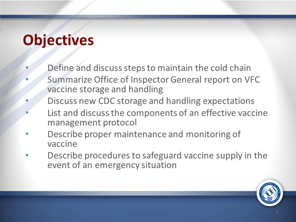 Objectives Define and discuss steps to maintain the cold chain