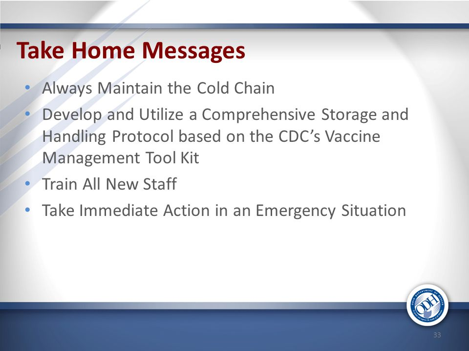 Take Home Messages Always Maintain the Cold Chain
