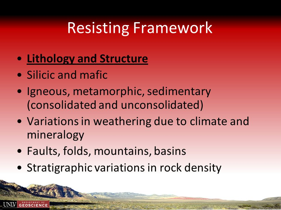 Resisting Framework Lithology and Structure Silicic and mafic
