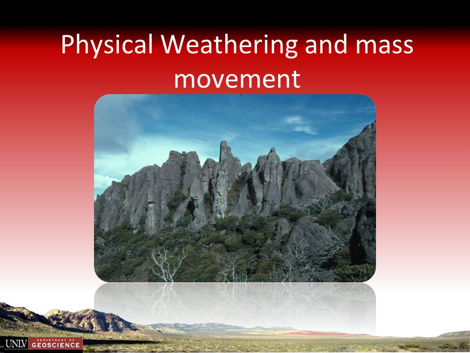 Physical Weathering and mass movement