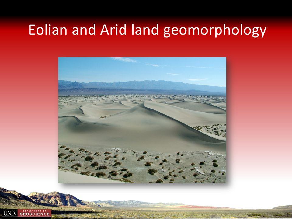 Eolian and Arid land geomorphology