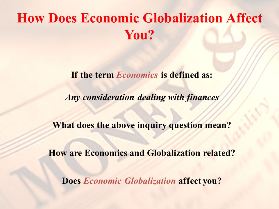 How Does Economic Globalization Affect You