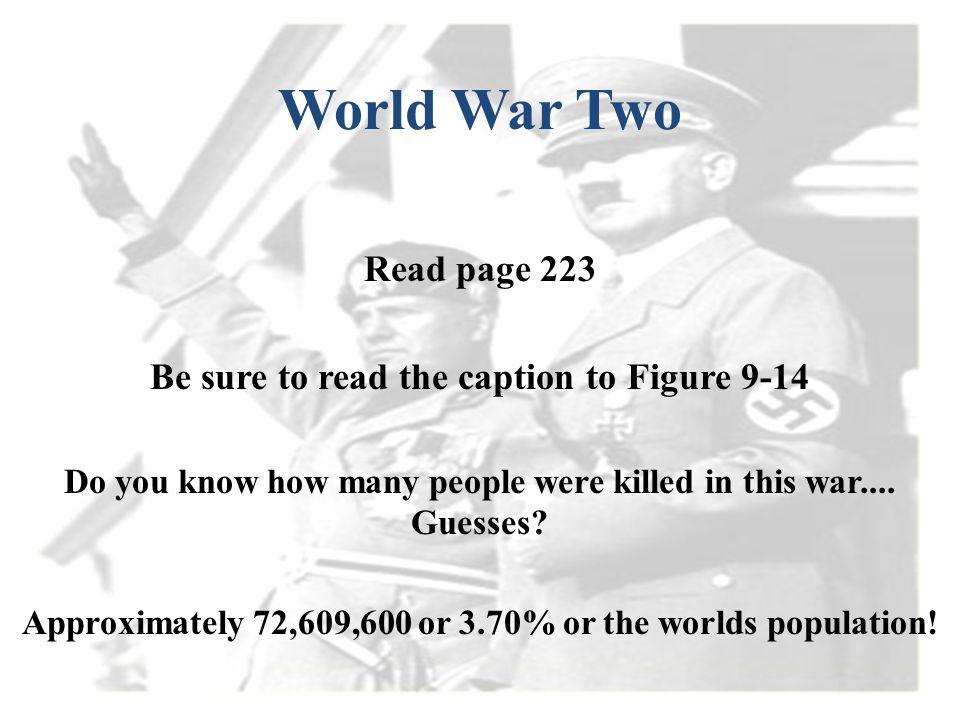 World War Two Read page 223 Be sure to read the caption to Figure 9-14