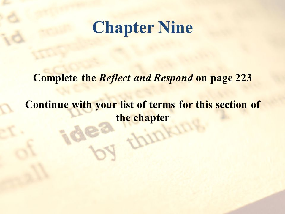 Chapter Nine Complete the Reflect and Respond on page 223