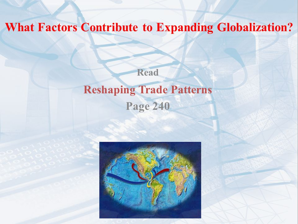 What Factors Contribute to Expanding Globalization