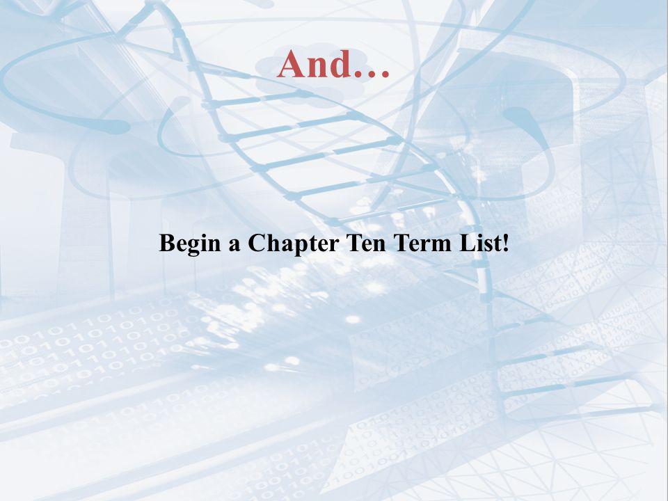 Begin a Chapter Ten Term List!