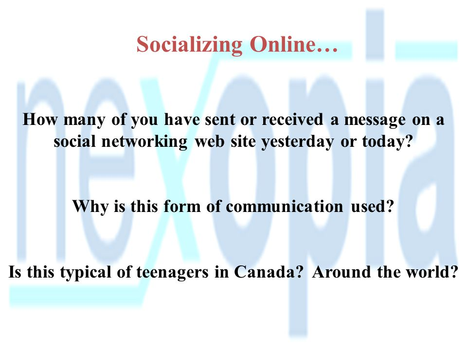 Socializing Online… How many of you have sent or received a message on a social networking web site yesterday or today
