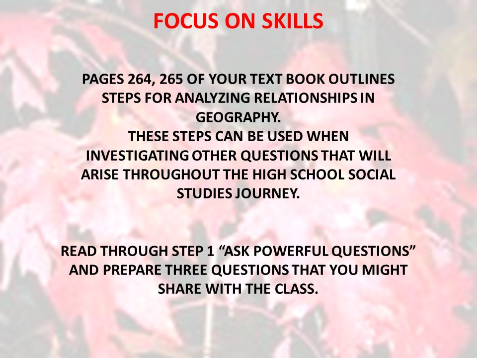 FOCUS ON SKILLS PAGES 264, 265 OF YOUR TEXT BOOK OUTLINES