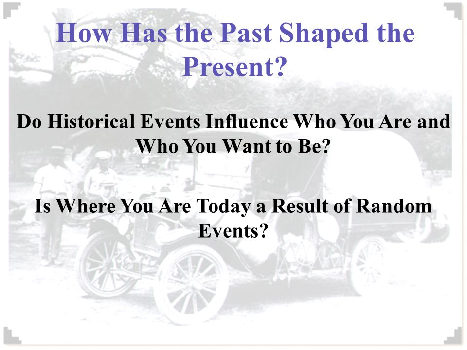 How Has the Past Shaped the Present